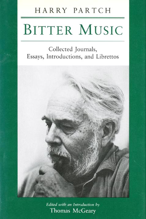 Bitter Music: Collected Journals, Essays, Introductions, and Librettos. Harry PARTCH.