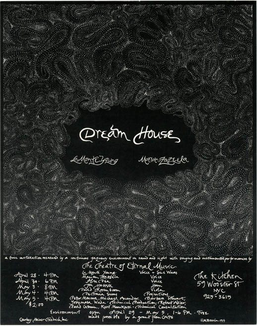 Poster announcing performances of the 'Dream House' concert series and environment by The Theatre of Eternal Music at The Kitchen, New York City, April 29 - May 5, 1974. La Monte YOUNG.