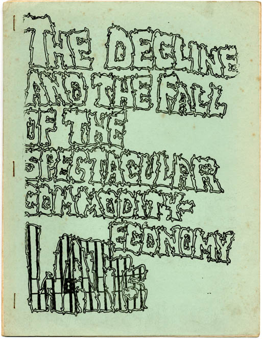 The Decline and the Fall of the Spectacular Commodity-Economy. Guy DEBORD.