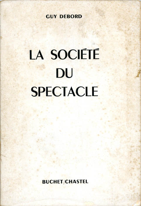 La Société du Spectacle. Guy DEBORD.