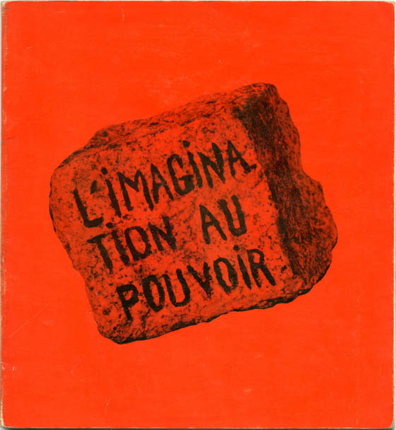 L'Imagination au Pouvoir. MAY '68, Walter LEWINO.