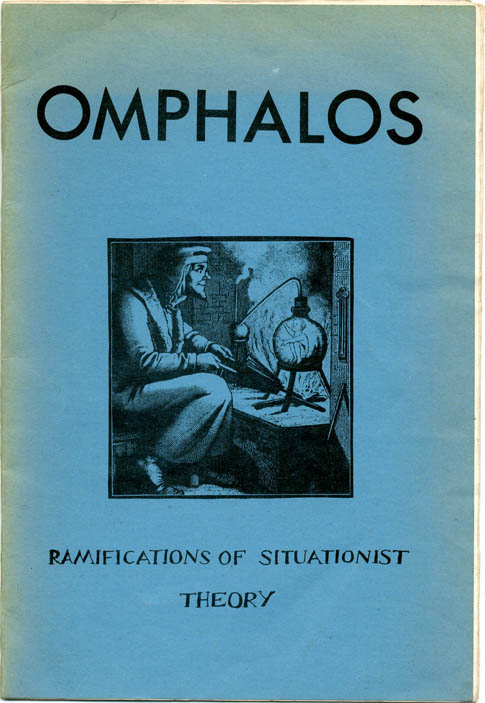 OMPHALOS #1: Ramifications of Situationist Theory.