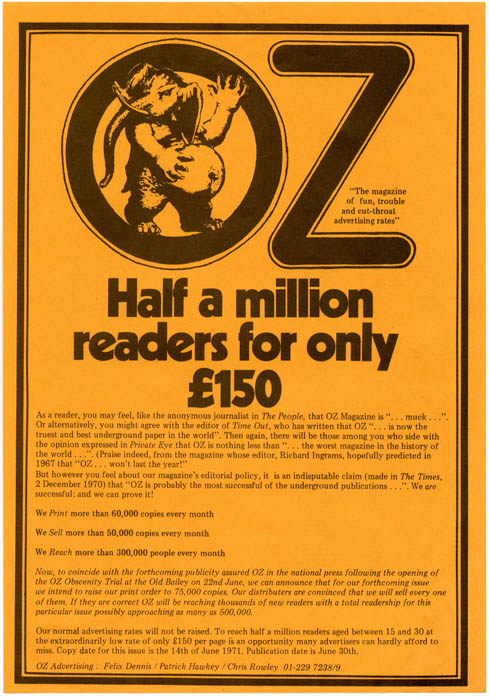 "An Oz sheet soliciting advertising ""at the extraordinarily low rate of only £150 per page…to coincide with the forthcoming publicity assured OZ in the national press following the opening of the OZ Obscenity Trial at the Old Bailey on 22nd June"" (1971). OZ ADVERTISING."