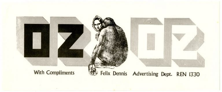An Oz 'With Compliments Felix Dennis Advertising Dept.' slip, c. late 1968 or early 1969. OZ ADVERTISING COMPLIMENTS SLIP.