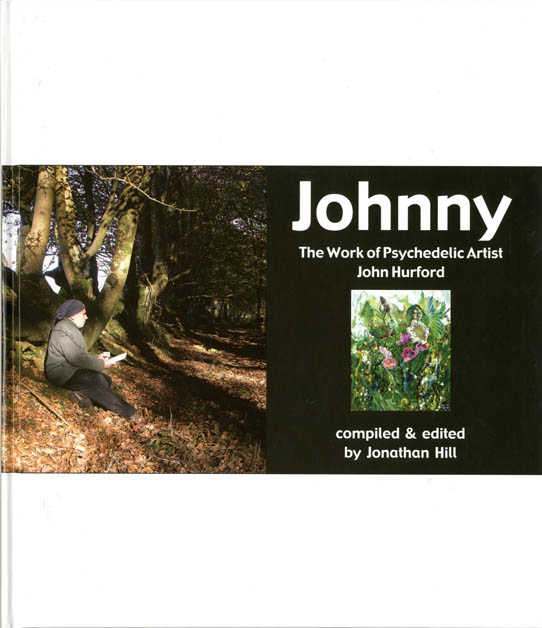 Johnny: The Work of Psychedelic Artist John Hurford. John OZ ARTIST. HURFORD.