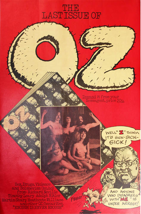 "A promotional poster announcing the last issue of Oz magazine (November 1973), promising ""Sex, Drugs, Violence and Bolshevism (ho, ho) from - Richard Neville, Timothy Leary, Adolph Hitler [sic], Martin Sharp, Heathcote Williams and other OZ favourites."""