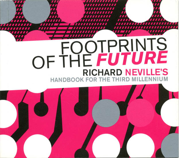 Footprints of the Future: Handbook for the Third Millennium. Richard NEVILLE.