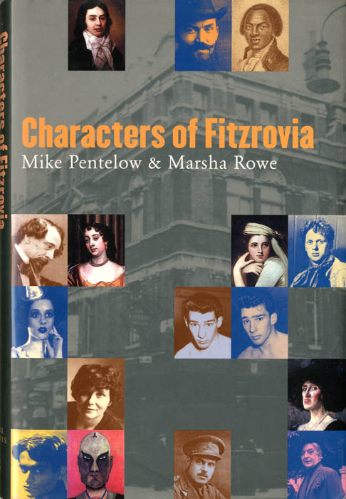 Characters of Fitzrovia. Mike PENTELOW, Marsha ROWE.