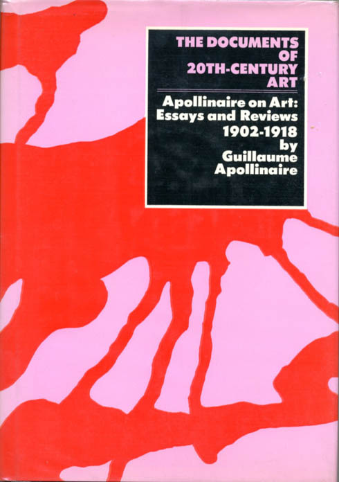 Apollinaire on Art: Essays and Reviews 1902-1918. Guillaume APOLLINAIRE.