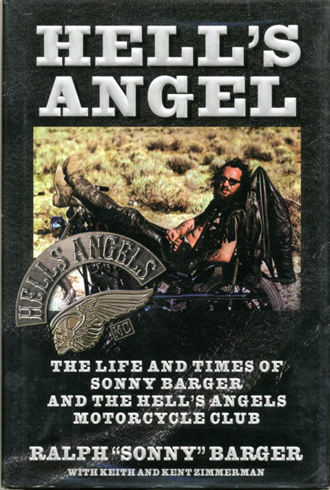 Hell's Angel: The Life and Times of Sonny Barger and the Hell's Angels Motorcycle Club. with Keith, Kent Zimmerman.