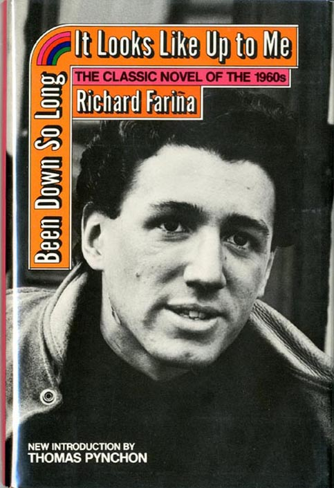 Been Down So Long It Looks Like Up To Me. Richard FARIÑA.