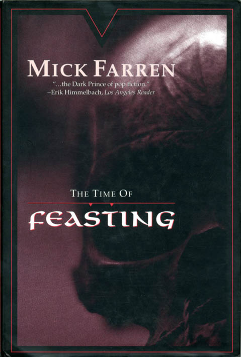 The Time of Feasting. Mick FARREN.
