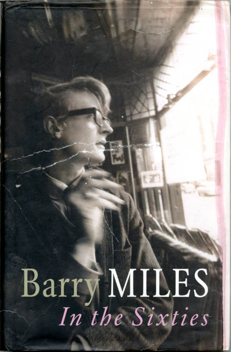In the Sixties. Barry MILES.
