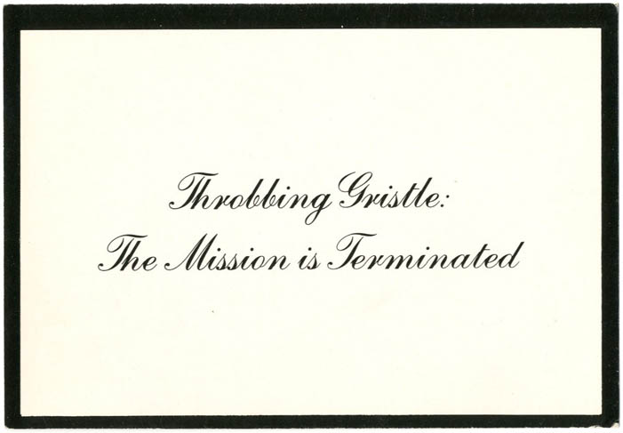 Throbbing Gristle: The Mission is Terminated. THROBBING GRISTLE.