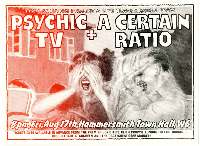 Original flyer announcing 'Final Solution Present A Live Transmission From Psychic TV + A Certain Ratio' at Hammersmith Town Hall, London, 17th August (1984). PSYCHIC TV.