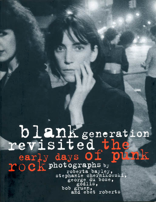 Blank Generation Revisited: The Early Days of Punk Rock. Roberta BAYLEY.