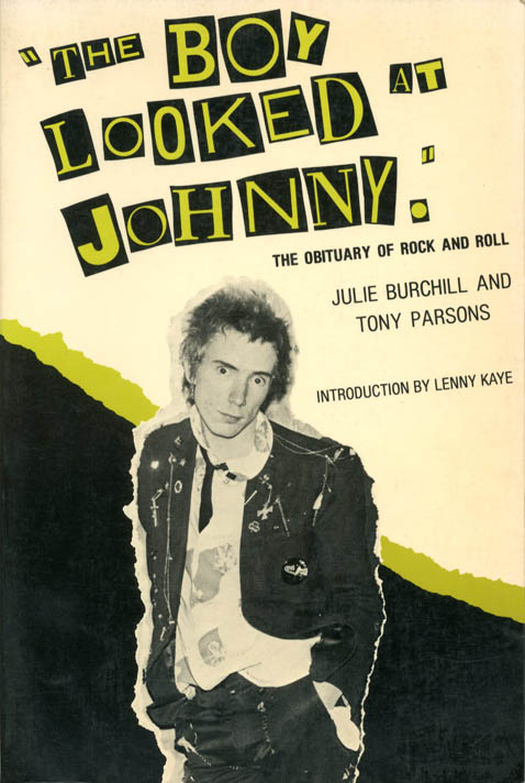 """The Boy Looked at Johnny"": The obituary of rock and roll. Julie BURCHILL, Tony PARSONS."