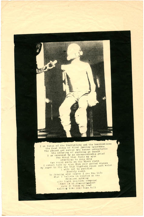 "A small poster/handout featuring a collage by Gee Vaucher and a 19-line text by Penny Rimbaud, beginning: ""I am tired of the limitations and the humiliations…"". Nd. (c. 1982). CRASS."