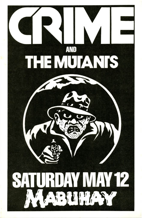 Original poster designed by James Stark illustrated with graphic of man and revolver, announcing Crime with The Mutants at the Mabuhay, SF, 12th May (1979). CRIME.