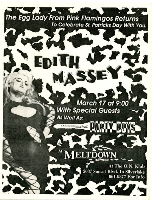 "An original flyer announcing ""The Egg Lady From Pink Flamingos Returns To Celebrate St. Patricks Day With You. Edith Massey With Special Guests As Well As: Party Boys"" at the O.N. Klub (on Sunset in Silverlake), 17th March (1979). Edith MASSEY."