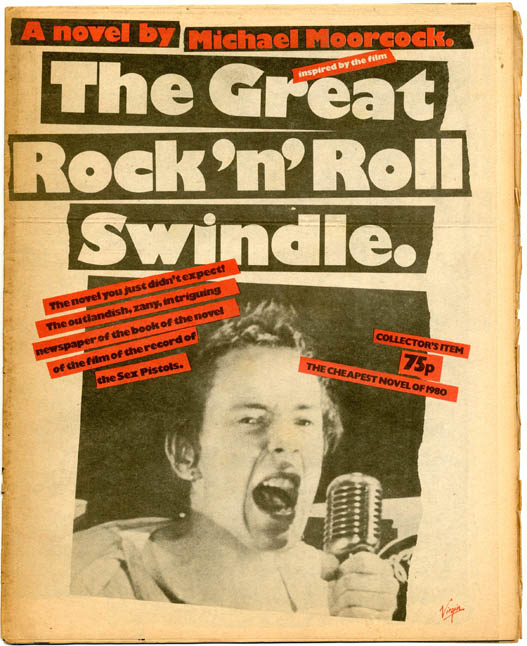 The Great Rock'n'Roll Swindle (inspired by the film): A novel. The SEX PISTOLS, Michael MOORCOCK.