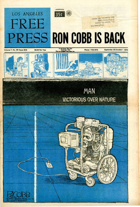 """""""Ron Cobb Is Back"""" front cover, LOS ANGELES FREE PRESS #323 (LA: 25th September, 1970). Ron COBB."""