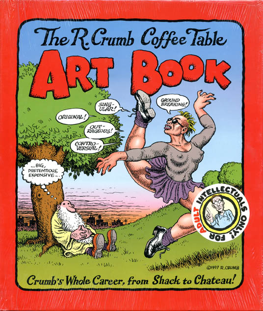 The R. Crumb Coffee Table Art Book. R. CRUMB.