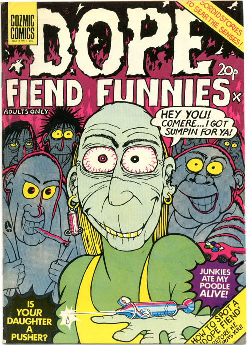 DOPE FIEND FUNNIES (London: H. Bunch Associates Ltd., 1974).