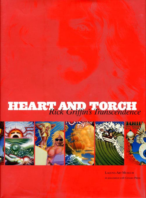 Heart and Torch: Rick Griffin's Transcendence. Rick GRIFFIN, Doug HARVEY.