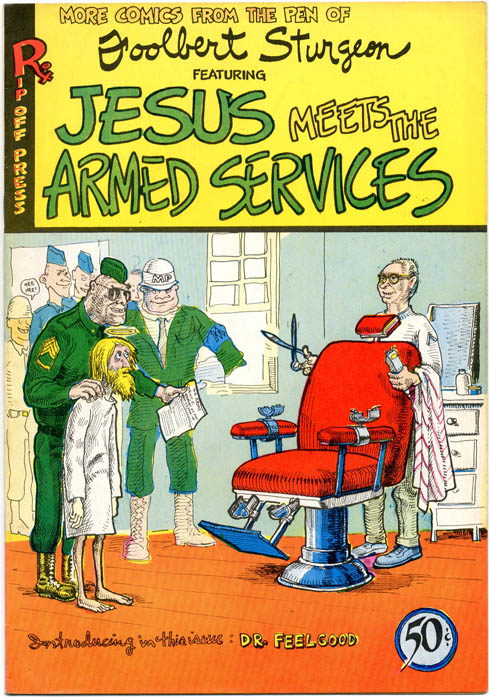JESUS MEETS THE ARMED SERVICES (SF: Rip Off Press, 1970).
