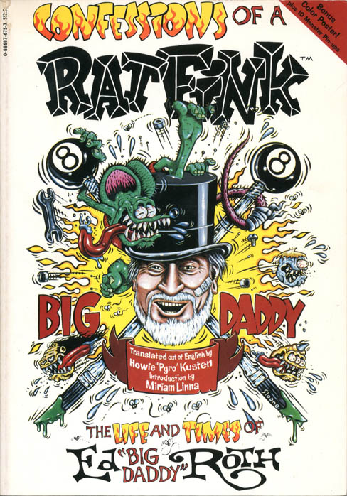 Confessions of a Rat Fink: The Life and Times of Ed 'Big Daddy' Roth. Ed ROTH, with Howie Kusten.