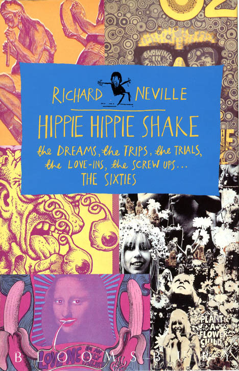 Hippie Hippie Shake: the Dreams, the Trips, the Trials, the Love-Ins, the Screw-Ups...the Sixties + promo poster. Richard NEVILLE.