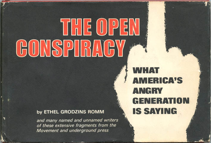 The Open Conspiracy: What America's Angry Generation Is Saying. Ethel Grodzins ROMM.