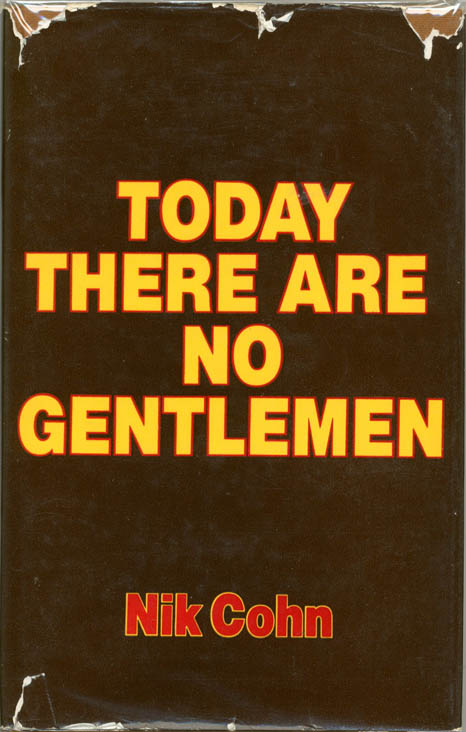 Today There Are No Gentlemen: The Changes in Englishmen's Clothes since the War. Nik COHN.
