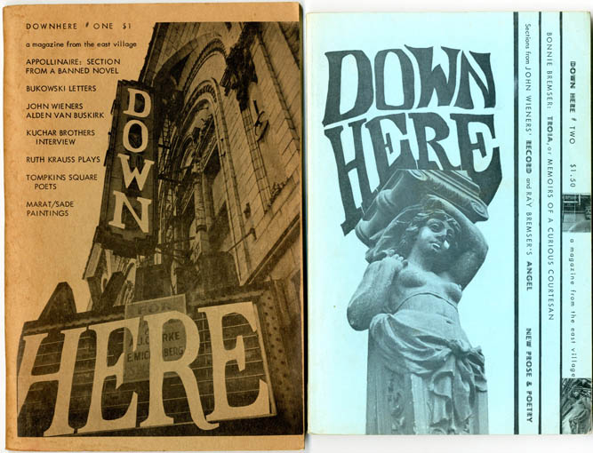 DOWN HERE: A Magazine from the East Village #1-2 (NY: Tomkins Square Press, 1966-1967) - all published.