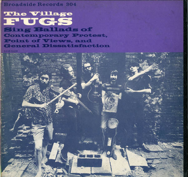 The Village Fugs Sing Ballads of Contemporary Protest, Point of Views, and General Dissatisfaction. The FUGS.