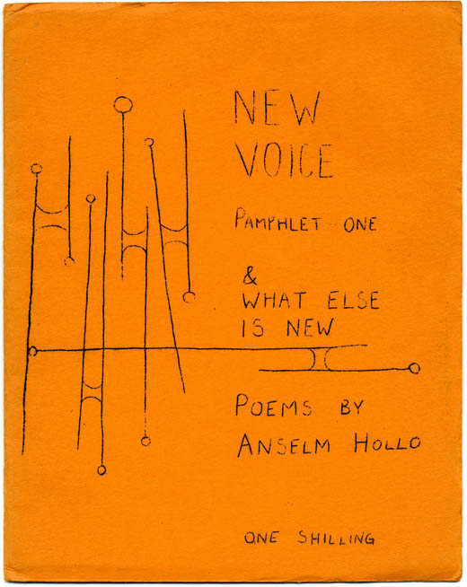 & What Else Is New. Anselm HOLLO.