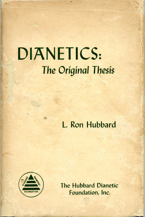 Dianetics: The Original Thesis. L. Ron HUBBARD.