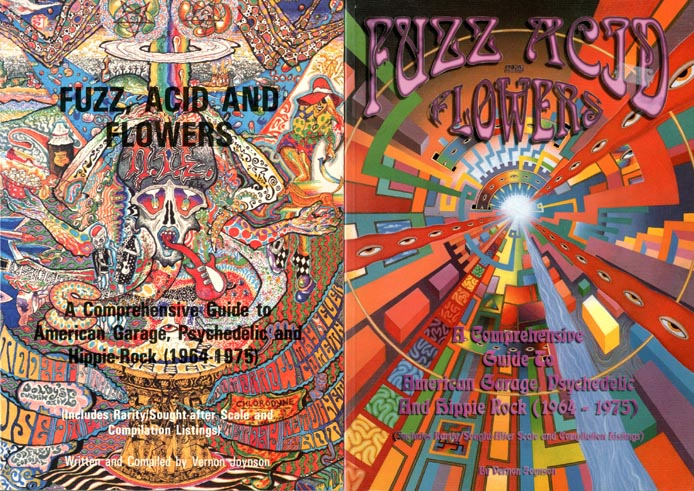 Fuzz, Acid And Flowers: A Comprehensive Guide to American Garage, Psychedelic and Hippie Rock (1964-1975). Vernon JOYNSON.