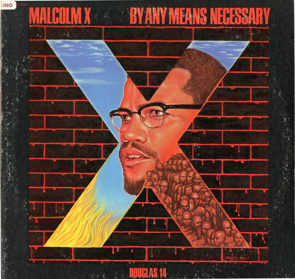 By Any Means Necessary. MALCOLM X.