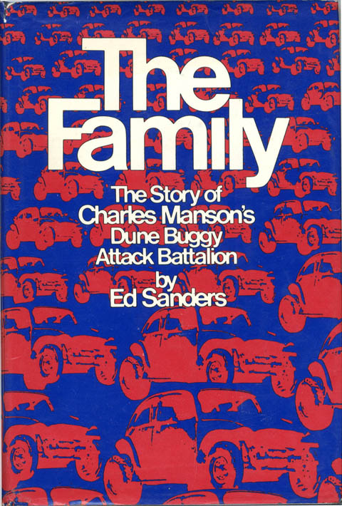 The Family. The Story of Charles Manson's Dune Buggy Attack Battalion. Charles MANSON, Ed SANDERS.