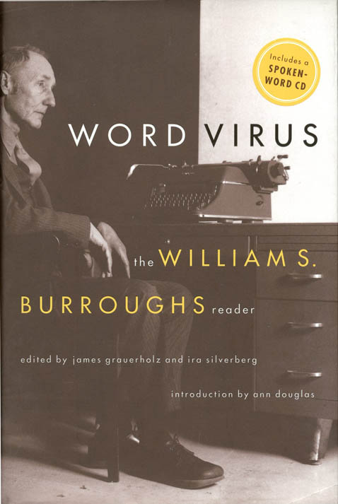 """""""From Naked Lunch (1955-1959)"""", in WORD VIRUS: THE WILLIAM S. BURROUGHS READER."""