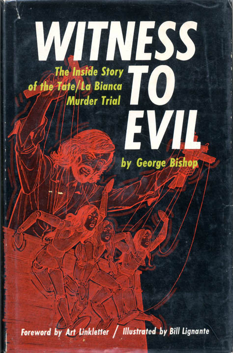 Witness To Evil. The Inside Story of the Tate/La Bianca Murder Trial. Charles MANSON, George BISHOP.