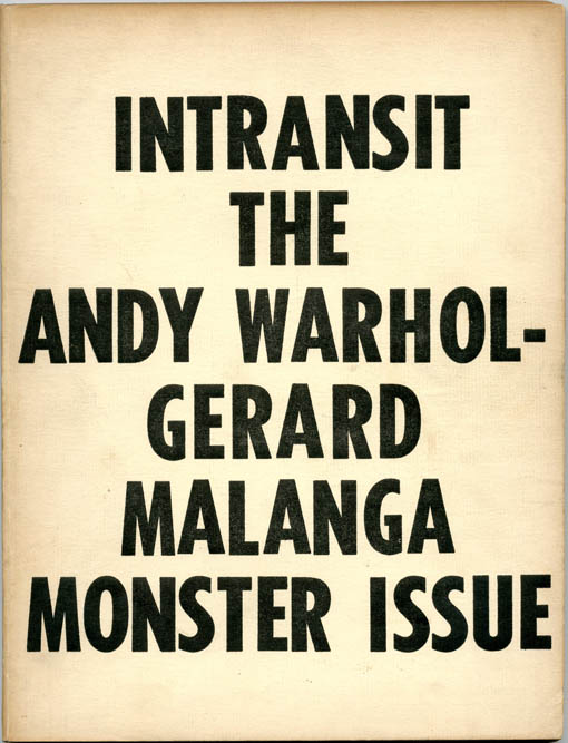 IN/TRANSIT: The Andy Warhol-Gerard Malanga Monster Issue.