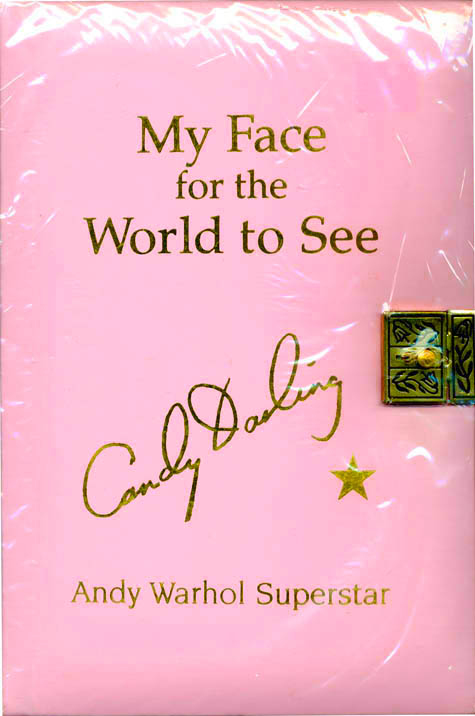 My Face For The World To See: The Diaries, Letters, and Drawings of Candy Darling, Andy Warhol Superstar. Candy DARLING.