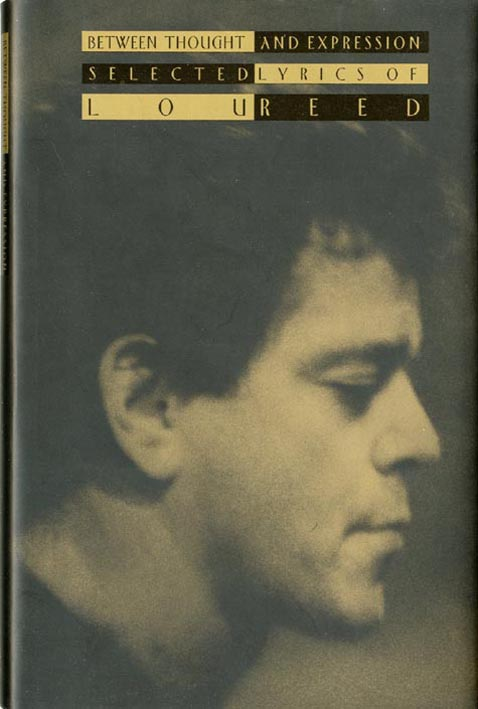 Between Thought and Expression: Selected Lyrics of Lou Reed. Lou REED.
