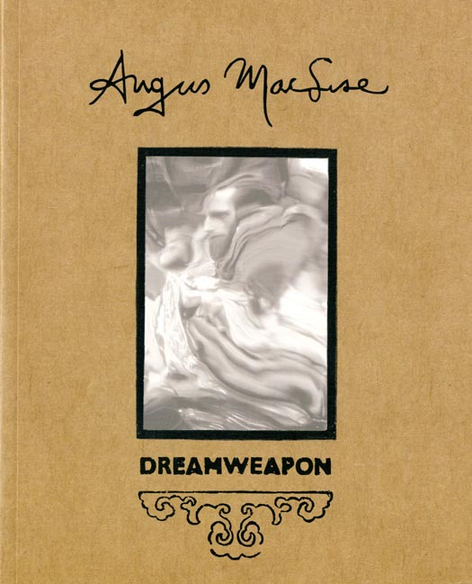 Dreamweapon: The Art and Life of Angus MacLise 1938-1979. Angus MACLISE.