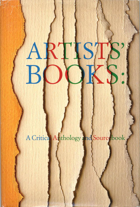 Artists' Books: A Critical Anthology and Source Book. ARTISTS' BOOKS, Joan LYONS.