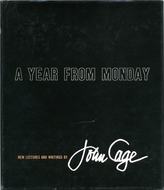 A Year From Monday: New Lectures and Writings. John CAGE.