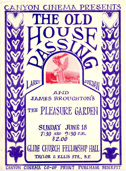 Small poster, together with an accompanying handbill, announcing a 'Print Purchase Benefit' for the Canyon Cinema Co-op featuring screenings of 'The Old House Passing' (1967) by Larry Jordan and 'The Pleasure Garden' (1953) by James Broughton at the Glide Church Fellowship Hall, San Francisco, June 18 (1967). CANYON CINEMA COOPERATIVE.